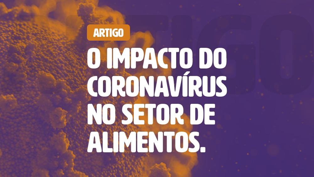 Artigo - O impacto do coronavírus no setor de alimentos